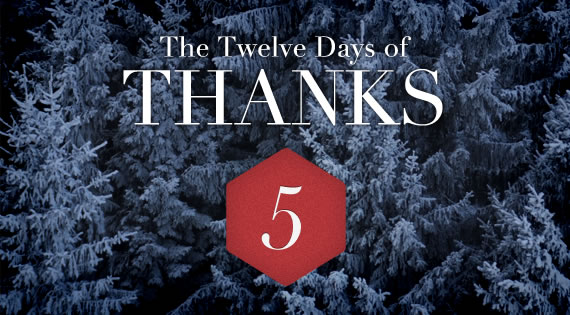 12 Days of THANKS - Day Five