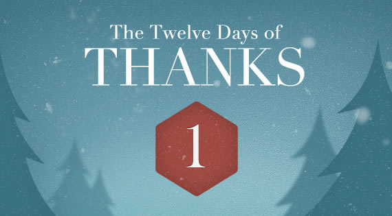 12 Days of THANKS - Day One