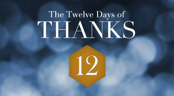 12 Days of THANKS - Day Twelve
