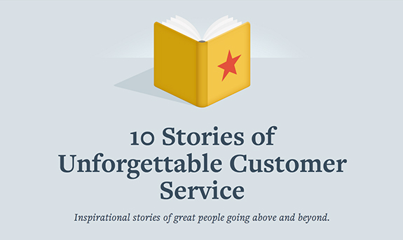 10 Unforgettable Customer Service Stories