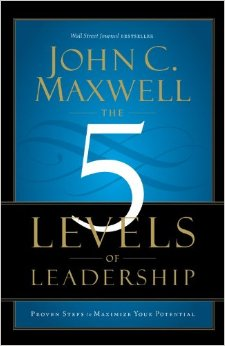 The 5 Levels of Leadership: Proven Steps to Maximize Your Potential cover