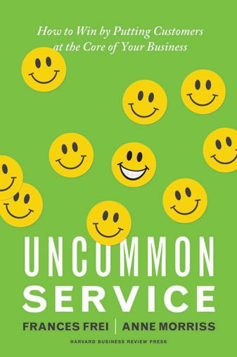 Uncommon Service: How to Win by Putting Customers at the Core of Your Business cover